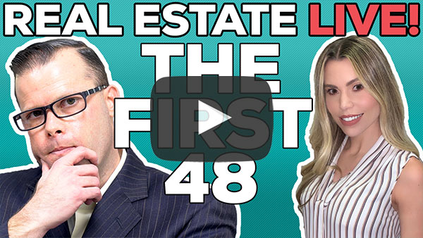 Real Estate Live, the first 48